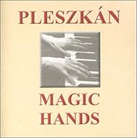 Pleszkán Frigyes: Magic Hands
