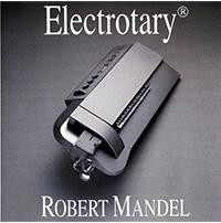 Robert Mandel: Electrotary