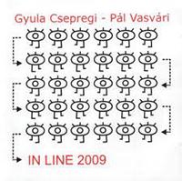 Gyula Csepregi, Pál Vasvári: In Line 2009