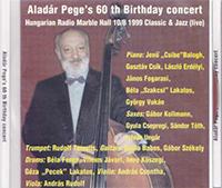 Aladár Pege: Aladár Pege's 60th Birthday Concert