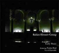 Balázs Elemér Group feat. Núria Rial, Voces4 Ensemble: Early Music