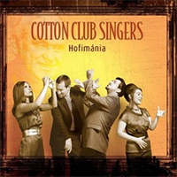 Cotton Club Singers: Hofimánia