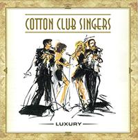 Cotton Club Singers - Luxury