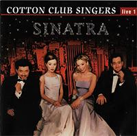 Cotton Club Singers: Sinatra - Live 1