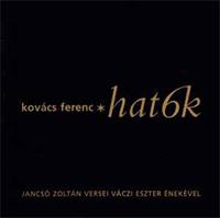 Kovács Ferenc: Hat6k