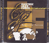 Electric Jazz Force: Opposite Forces