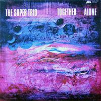 The Super Trio: Together Alone