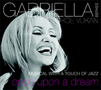 Gabriella Berkes, George Vukan: Once Upon A Dream - Musical With A Touch Of Jazz