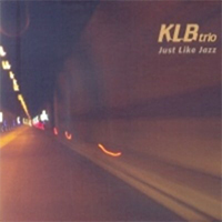 K. L. B. Trio: Just like jazz
