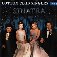 Cotton Club Singers: Sinatra - Live 2