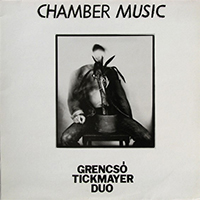 Grencsó Tickmayer Duo: Chamber Music