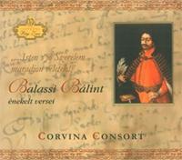 Corvina Consort: Balassi Bálint énekelt versei