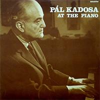 Pál Kadosa at the Piano