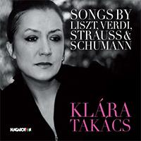 Klára Takács: Songs by Liszt, Verdi, Strauss & Schumann