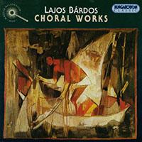 Bárdos Lajos: Choral Works