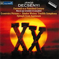 Decsényi János: Farewell to a Vanished Century - Csontváry Pictures - Sándor Weöres' Twelfth Symphony - Epitaph from Aquincum