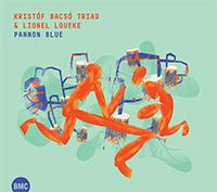 Kristóf Bacsó TRIAD & Lionel Loueke: Pannon Blue