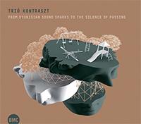 Trió Kontraszt: A dionüszoszi hangszikráktól az elmúlás csöndjéig