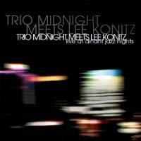 Trio Midnight meets Lee Konitz: Live at Dinant Jazz Nights