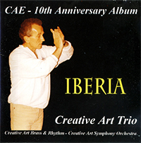 Creative Art Trio - 10th Anniversary Album: Iberia Suite