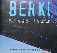 Tamás Berki & Shabu-Shabu: Berki Sings Jazz
