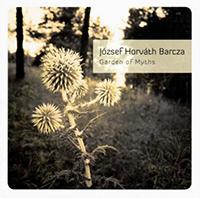 Barcza Horváth József: Garden of Myths