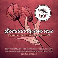Budapest Bár: Szerdán tavasz lesz - válogatás Fényes Szabolcs slágereiből