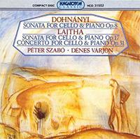 Dohnányi - Lajtha: Sonata for Cello and Piano Op.8 - Sonata for Cello & Piano Op.17 - Concerto for Cello & Piano Op.31