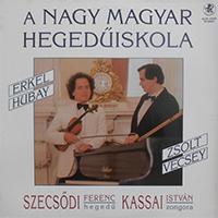Szecsődi Ferenc, Kassai István, Erkel Ferenc, Hubay Jenő, Nándor Zsolt, Vecsey Ferenc: A nagy magyar hegedűiskola