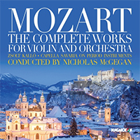 Mozart, Wolfgang Amadeus: The Complete Works for Violin and Orchestra