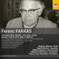 Ferenc Farkas: Orchestral Music, Volume Four. Music for Flute and Strings.