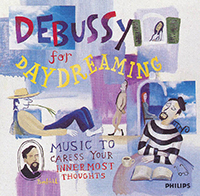 Debussy for Daydreaming - Music to Caress your Innermost Thoughts