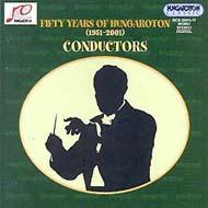 50 éves a Hungaroton - Karmesterek (1951-2001)