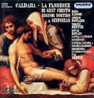 Caldara, Antonio: La passione di Gesů Cristo Signor Nostro; Szimfóniák Nos. 9, 5, 6, 7