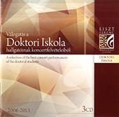 Válogatás a Doktori Iskola hallgatóinak koncertfelvételeiből (2006-2013)
