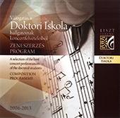 Válogatás a Doktori Iskola hallgatóinak koncertfelvételeiből - Zeneszerzés DLA program (2006-2013)