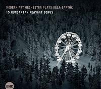 Modern Art Orchestra Plays Béla Bartók: Tizenöt magyar parasztdal