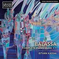 Sándor Balassa: Complete Piano Music, Vol. 1