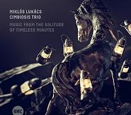 Lukács Miklós Cimbiózis Trió: Zene az időtlen percek magányából