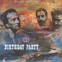 The Super Trio, Vukán, Berkes, Kőszegi - Birthday Party