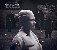 Eötvös Péter: Senza sangue