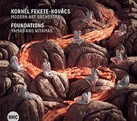 Fekete-Kovács Kornél, Modern Art Orchestra: Foundations – Yamas and Niyamas