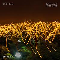 Szabó Sándor: Echolocation I / Sacred Spaces