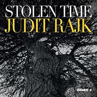 Judit Rajk: Stolen Time