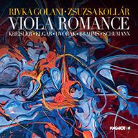 Rivka Golani - Zsuzsa Kollár: Viola Romance (Kreisler, Elgar, Dvorák, Brahms, Schumann)