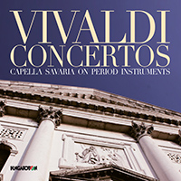 Vivaldi: Concertos - Capella Savaria on period instruments