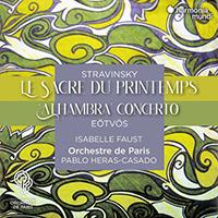 Stravinsky: Le Sacre du Printemps / Eötvös: Alhambra Concerto