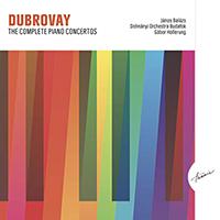László Dubrovay: The Complete Piano Concertos
