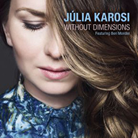 Júlia Karosi featuring Ben Monder: Without Dimension