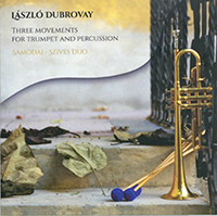 László Dubrovay: Three Moevements for Trumpet and Percussion